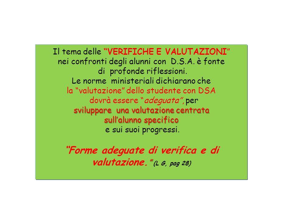 Forme adeguate di verifica e di valutazione. (L G, pag 28)