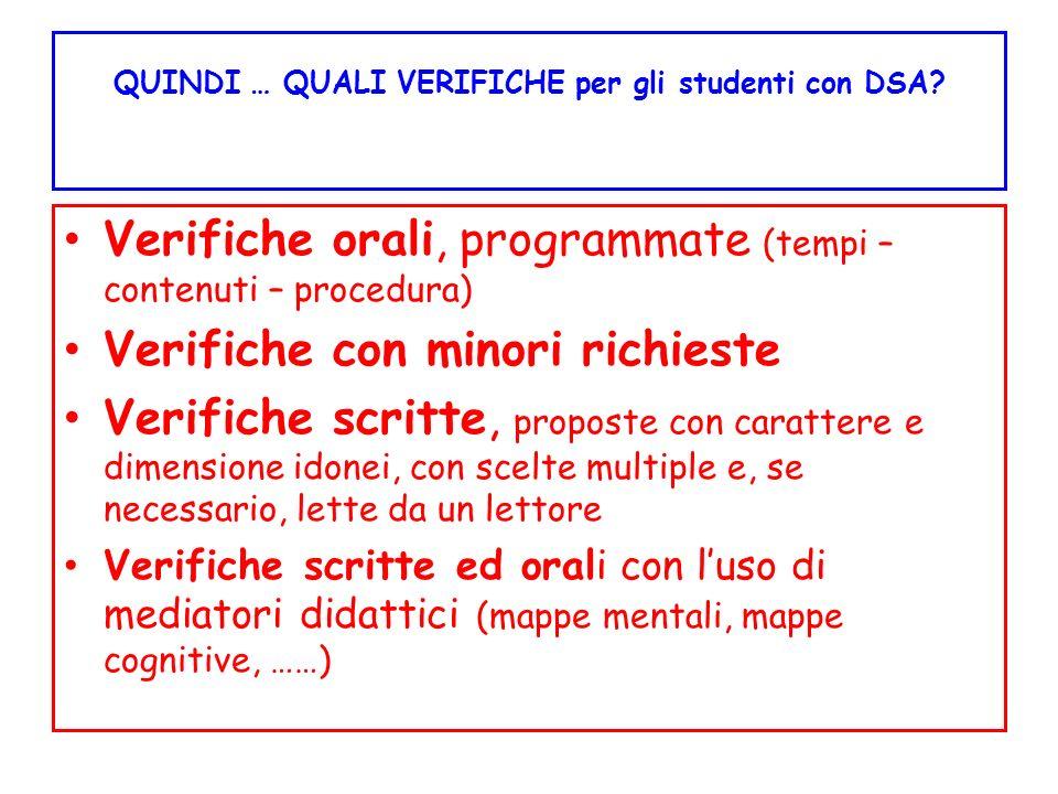 QUINDI … QUALI VERIFICHE per gli studenti con DSA