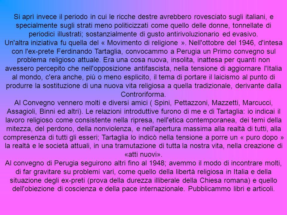 Si aprì invece il periodo in cui le ricche destre avrebbero rovesciato sugli italiani, e specialmente sugli strati meno politicizzati come quello delle donne, tonnellate di periodici illustrati; sostanzialmente di gusto antirivoluzionario ed evasivo.