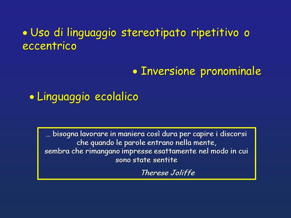 Uso di linguaggio stereotipato ripetitivo o eccentrico