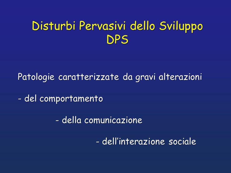 Disturbi Pervasivi dello Sviluppo DPS