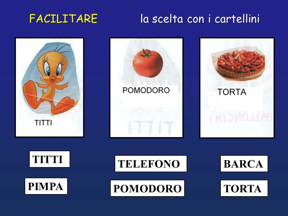 FACILITARE la scelta con i cartellini TITTI TELEFONO BARCA PIMPA POMODORO TORTA