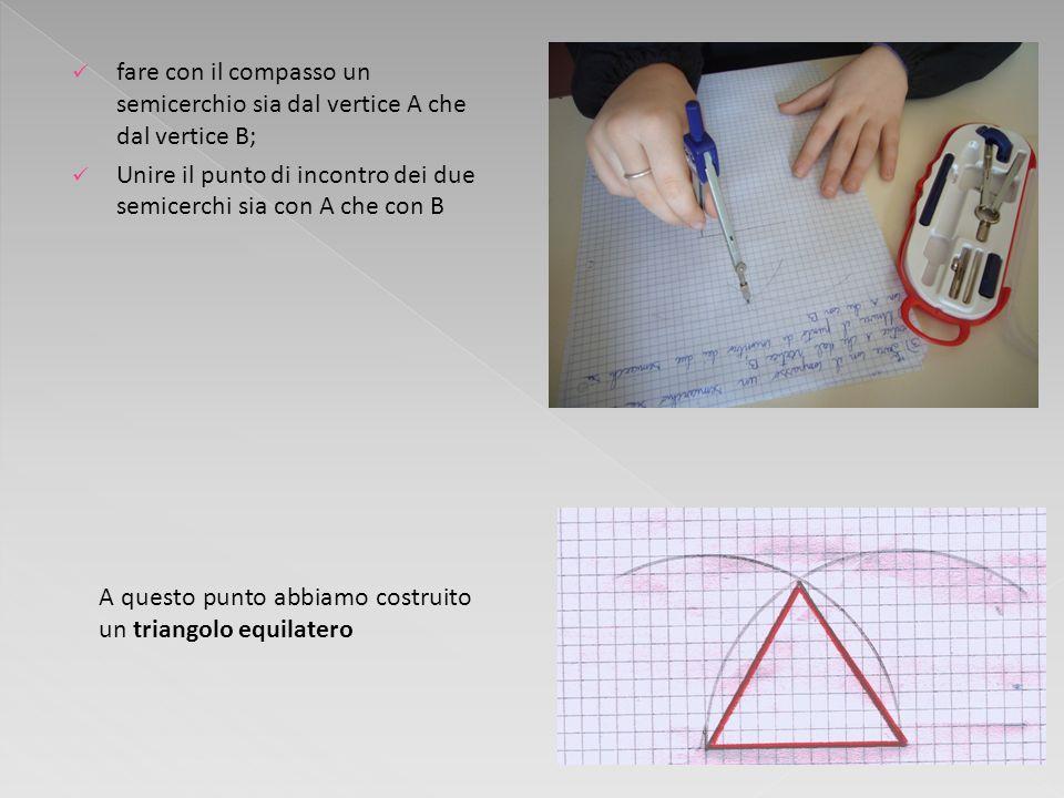 fare con il compasso un semicerchio sia dal vertice A che dal vertice B;
