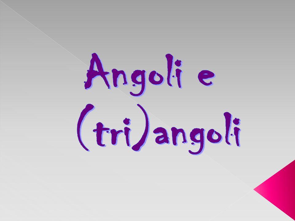 Angoli e (tri)angoli