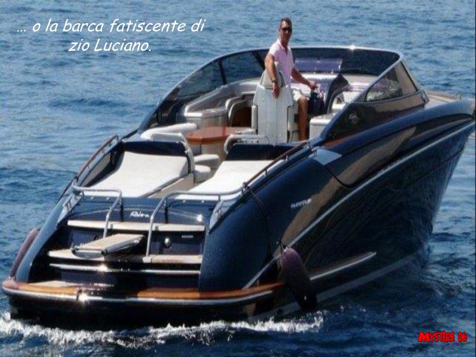 … o la barca fatiscente di zio Luciano.