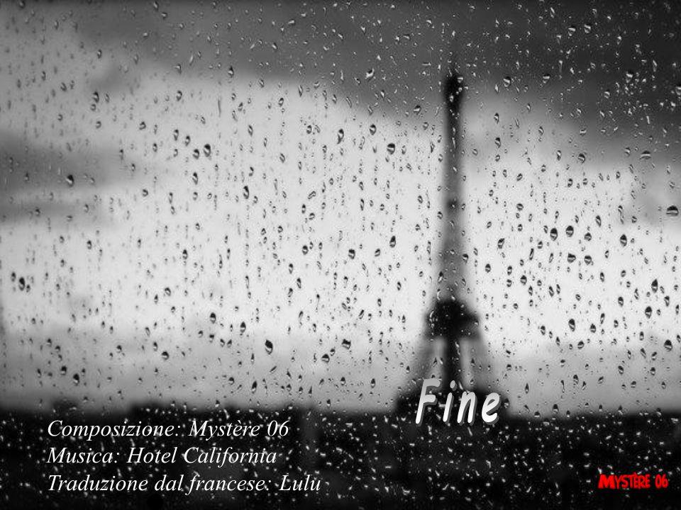 Fine Composizione: Mystère 06 Musica: Hotel California