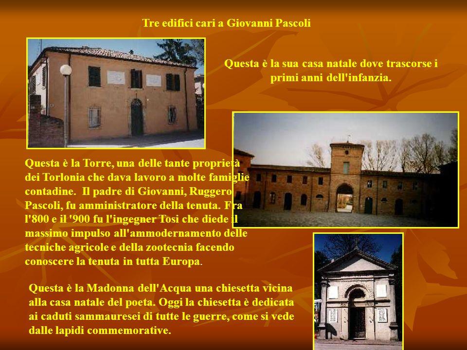 Tre edifici cari a Giovanni Pascoli