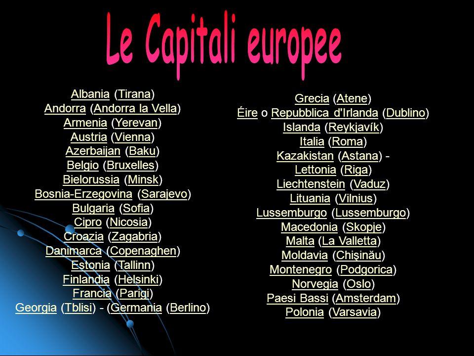 Le Capitali europee Albania (Tirana) Andorra (Andorra la Vella)