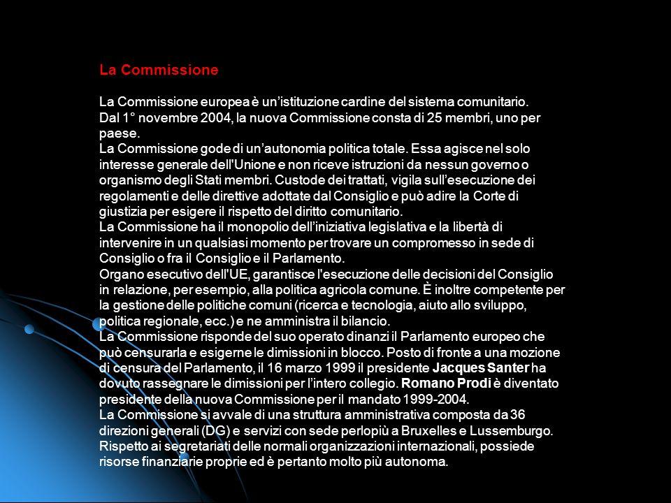 La Commissione La Commissione europea è un'istituzione cardine del sistema comunitario.