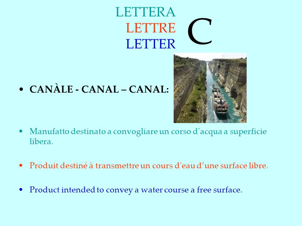 C LETTERA LETTRE LETTER CANÀLE - CANAL – CANAL: