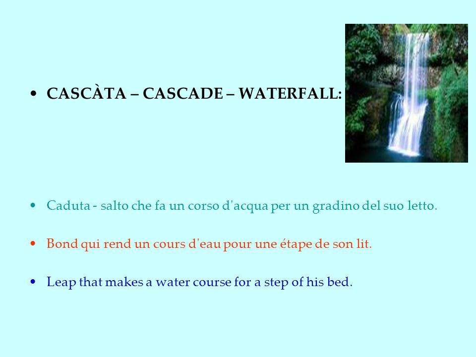 CASCÀTA – CASCADE – WATERFALL: