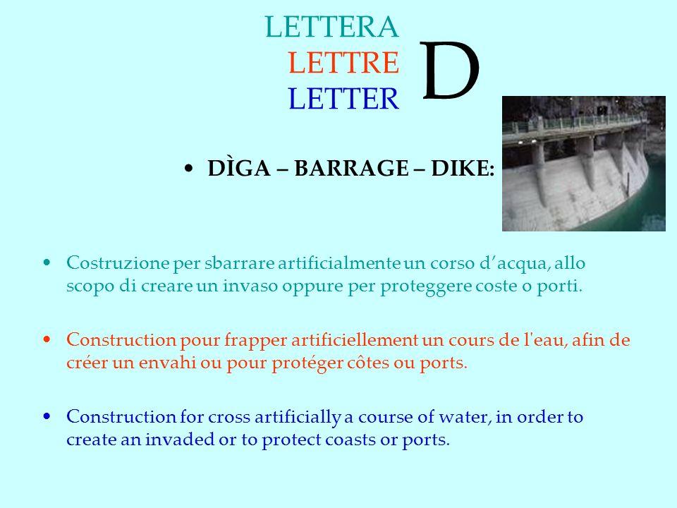 D LETTERA LETTRE LETTER DÌGA – BARRAGE – DIKE: