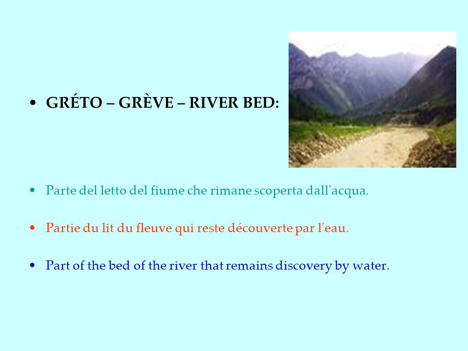 GRÉTO – GRÈVE – RIVER BED: