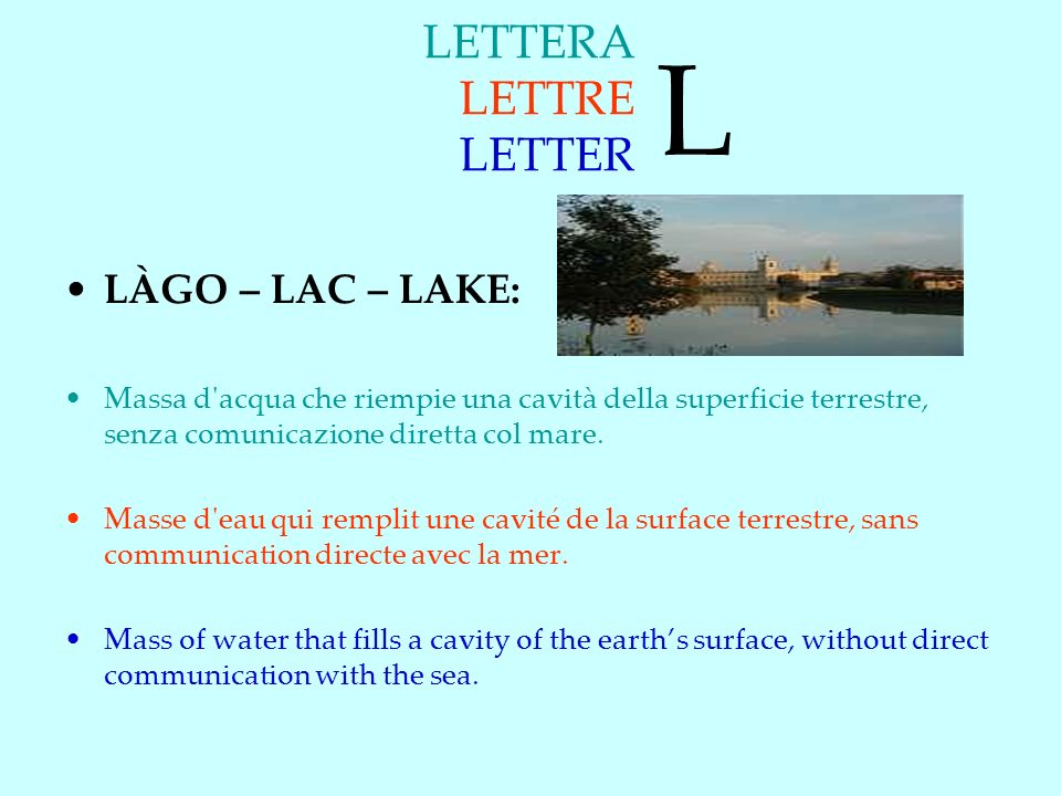 L LETTERA LETTRE LETTER LÀGO – LAC – LAKE: