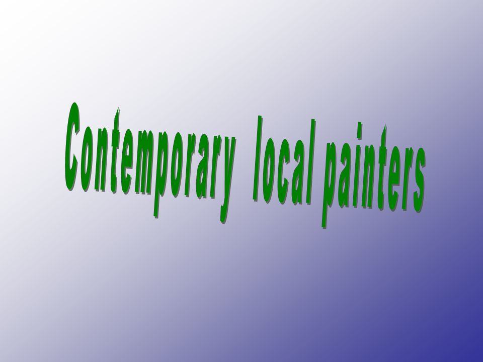 Contemporary local painters