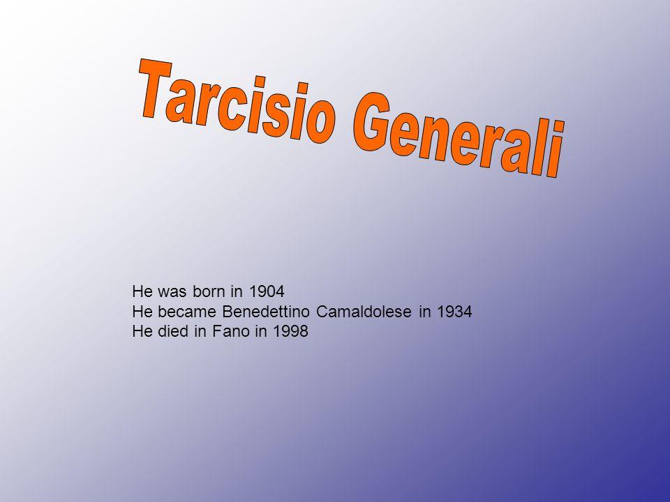 Tarcisio Generali He was born in 1904