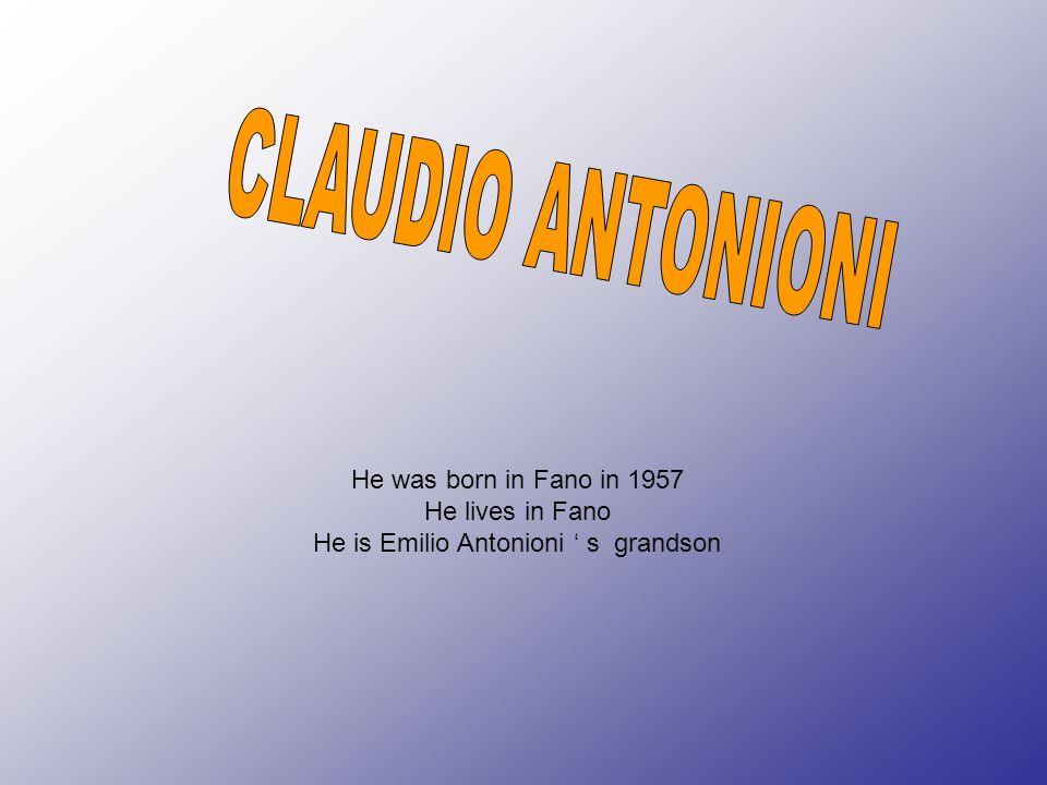 He is Emilio Antonioni ' s grandson