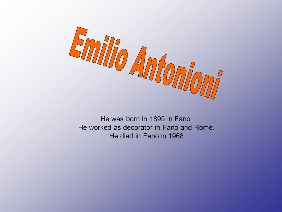 He worked as decorator in Fano and Rome.