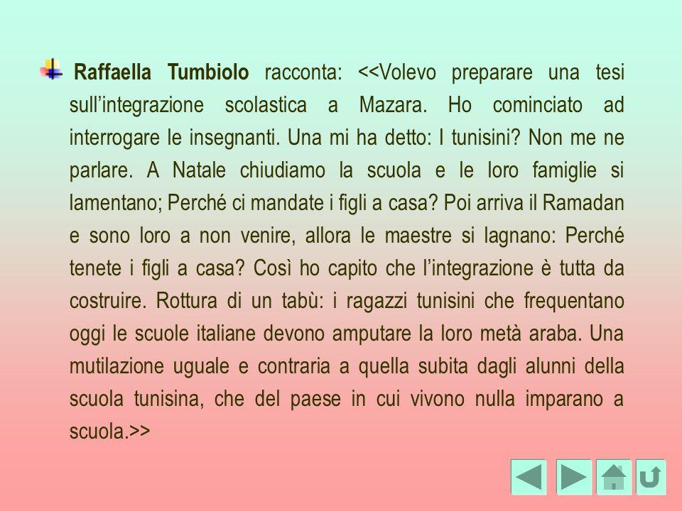 Raffaella Tumbiolo racconta: <<Volevo preparare una tesi sull'integrazione scolastica a Mazara.