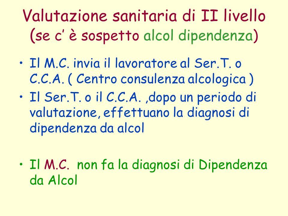 Valutazione sanitaria di II livello (se c' è sospetto alcol dipendenza)