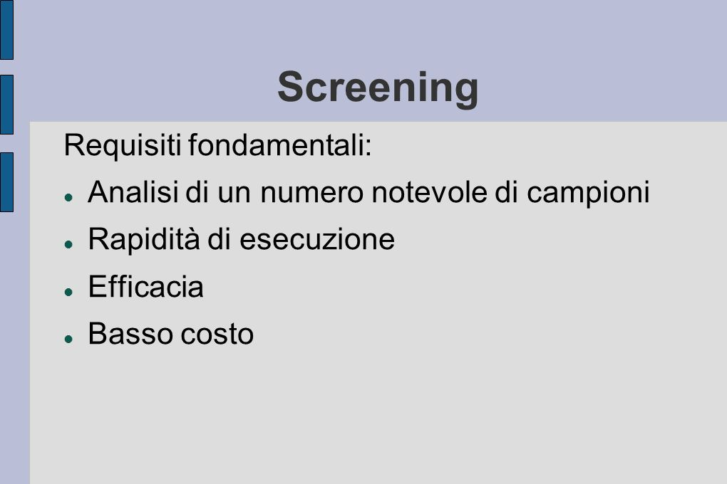 Screening Requisiti fondamentali: