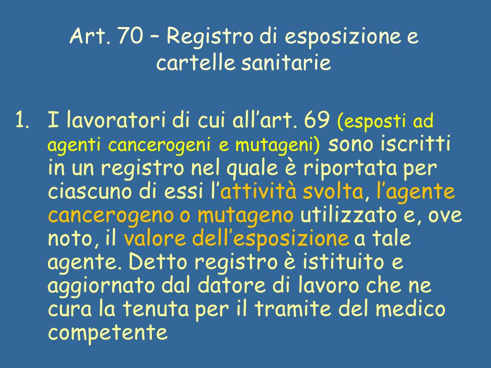 Art. 70 – Registro di esposizione e cartelle sanitarie