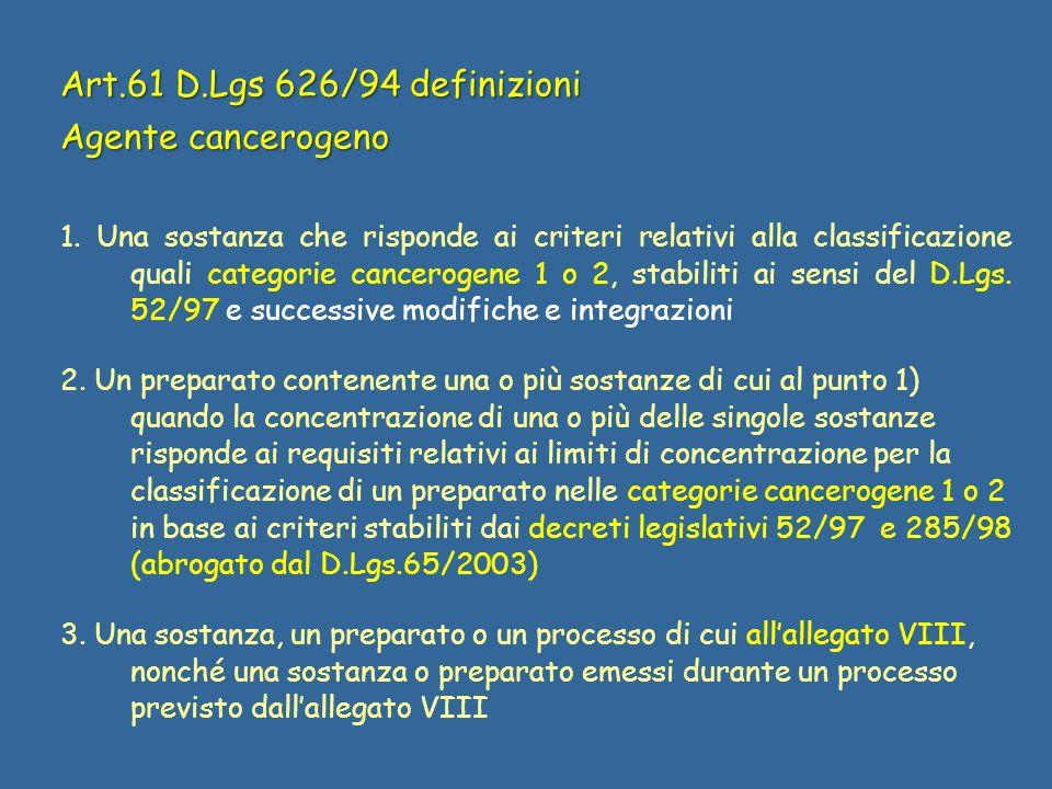 Art.61 D.Lgs 626/94 definizioni Agente cancerogeno