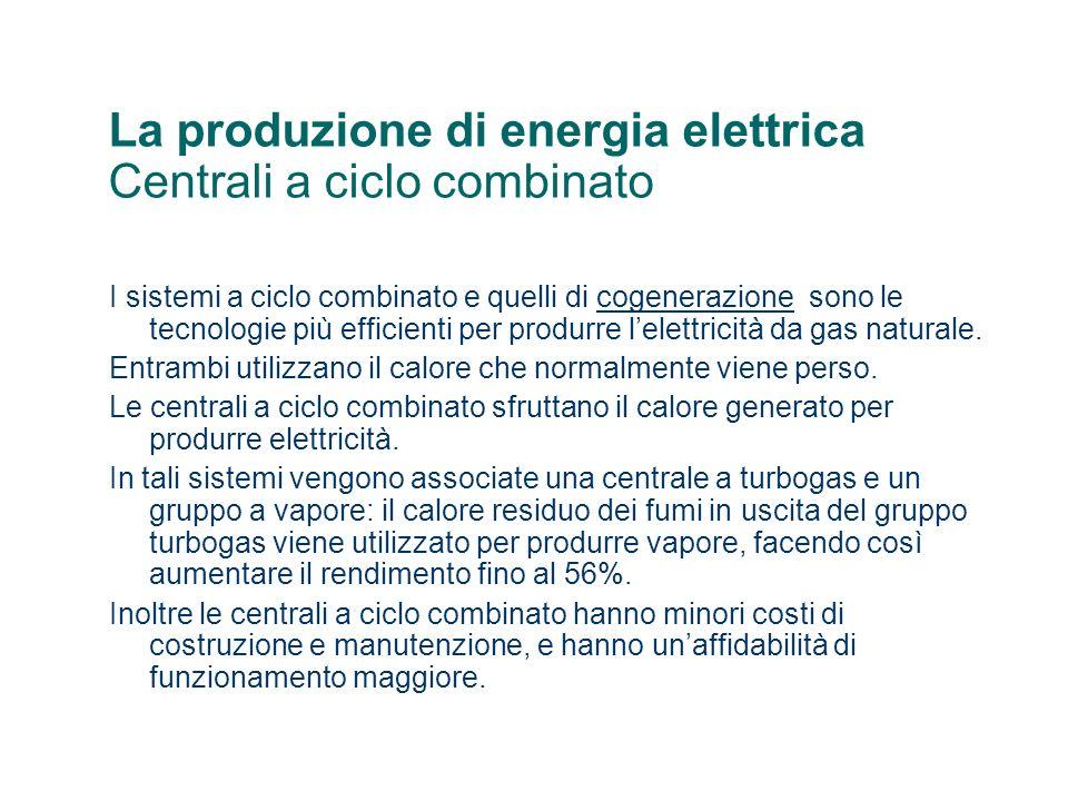 La produzione di energia elettrica Centrali a ciclo combinato