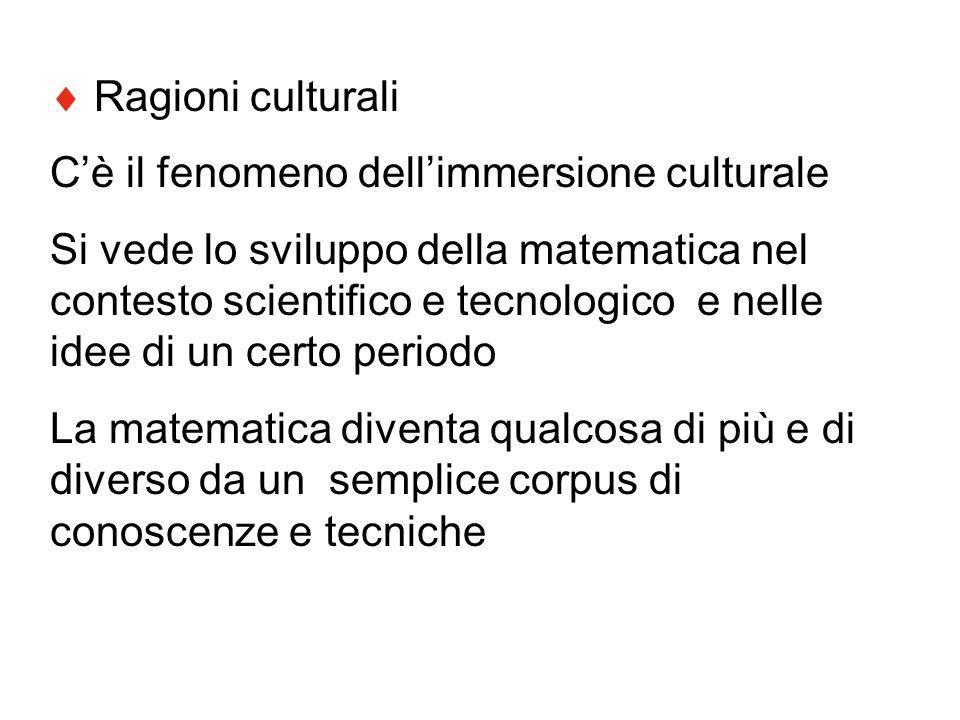  Ragioni culturali C'è il fenomeno dell'immersione culturale.