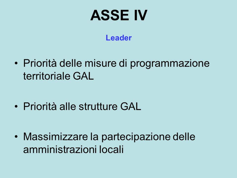 ASSE IV Priorità delle misure di programmazione territoriale GAL