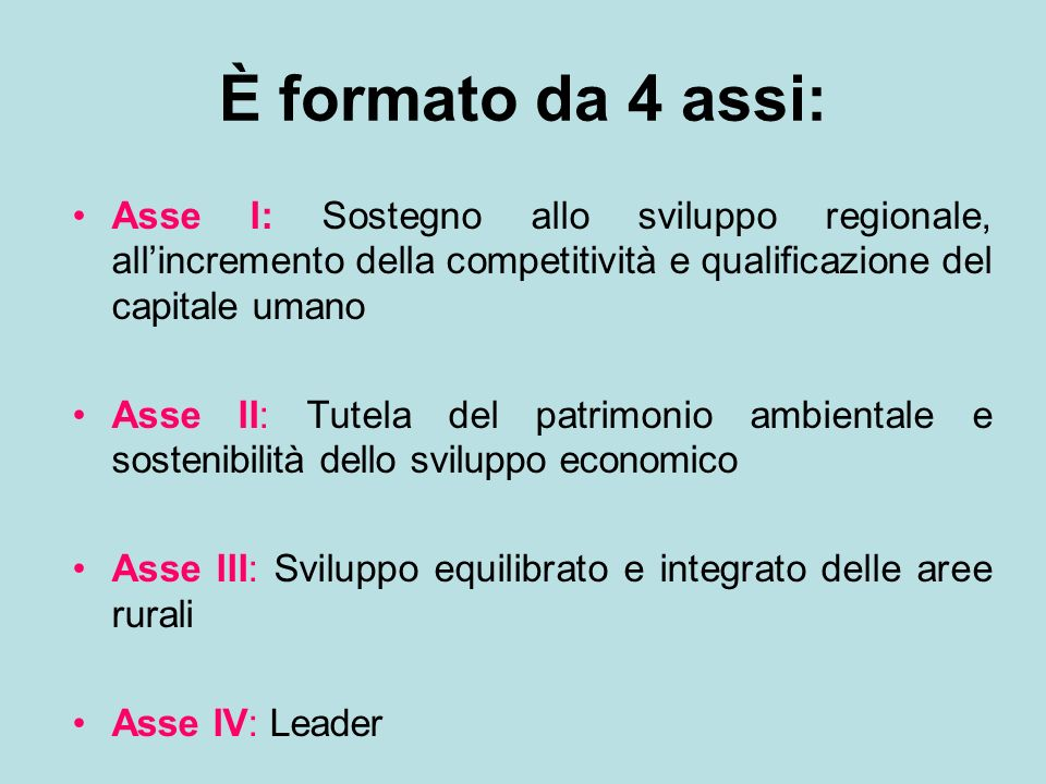 È formato da 4 assi: Asse I: Sostegno allo sviluppo regionale, all'incremento della competitività e qualificazione del capitale umano.
