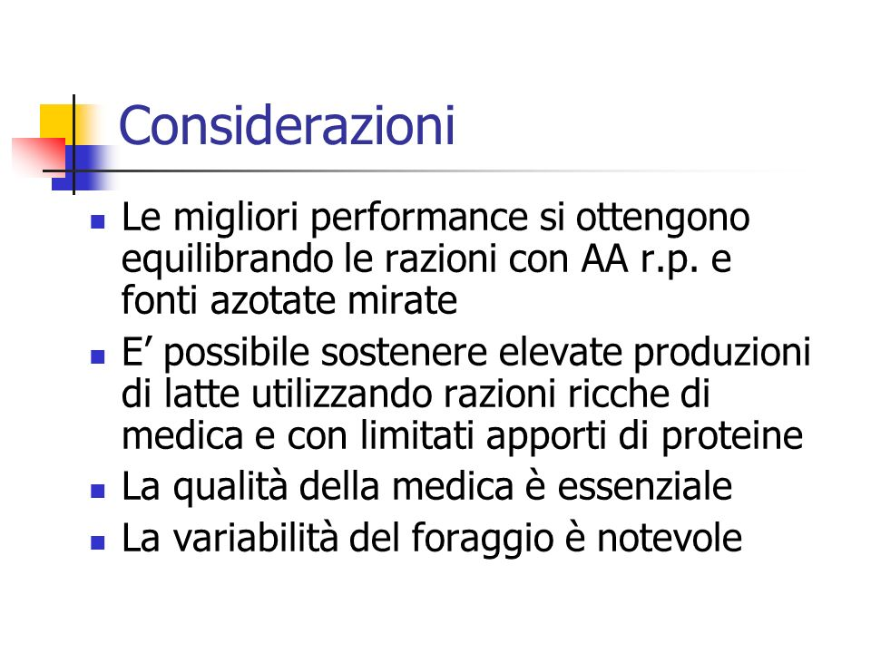 Considerazioni Le migliori performance si ottengono equilibrando le razioni con AA r.p. e fonti azotate mirate.