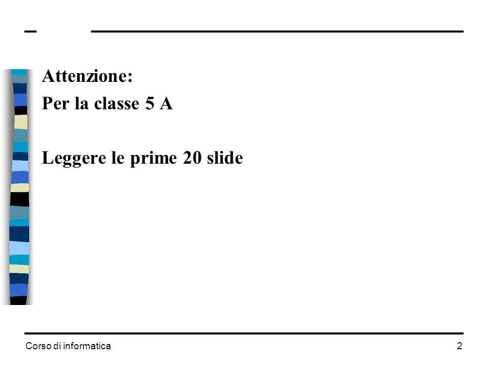Attenzione: Per la classe 5 A Leggere le prime 20 slide
