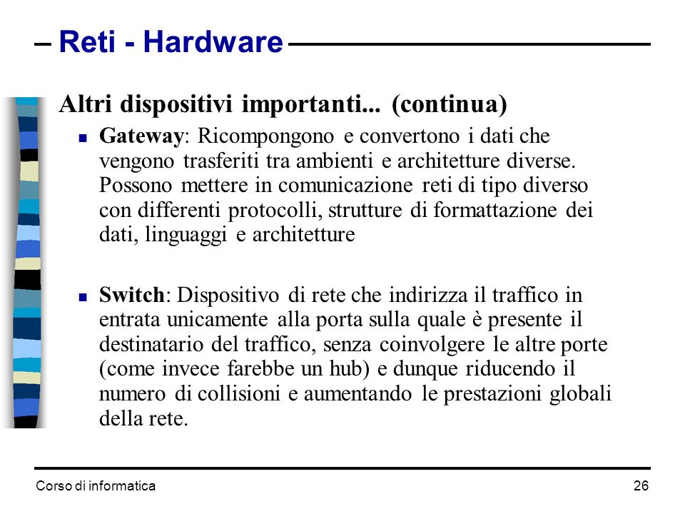 Reti - Hardware Altri dispositivi importanti... (continua)