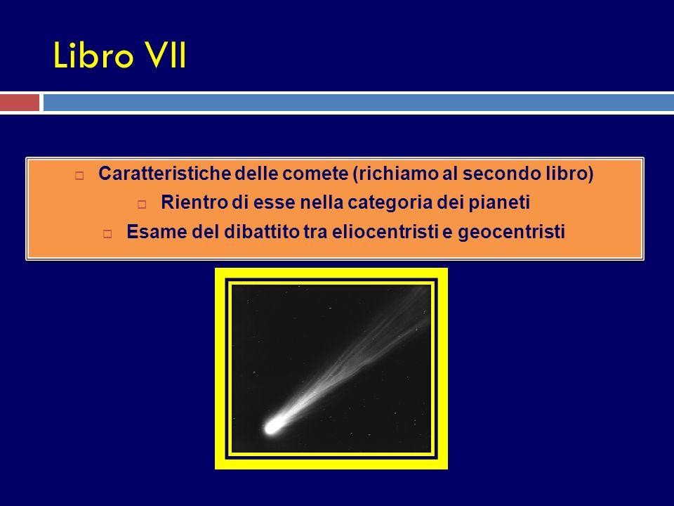 Libro VII Caratteristiche delle comete (richiamo al secondo libro)