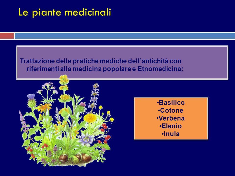 Le piante medicinali Trattazione delle pratiche mediche dell'antichità con riferimenti alla medicina popolare e Etnomedicina: