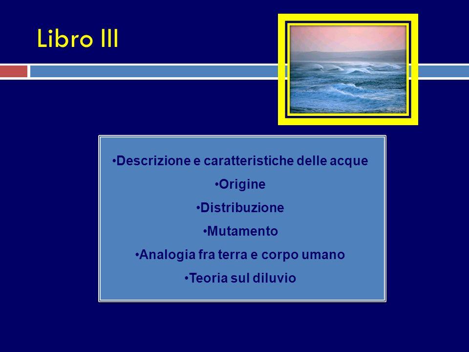 Libro III Descrizione e caratteristiche delle acque Origine
