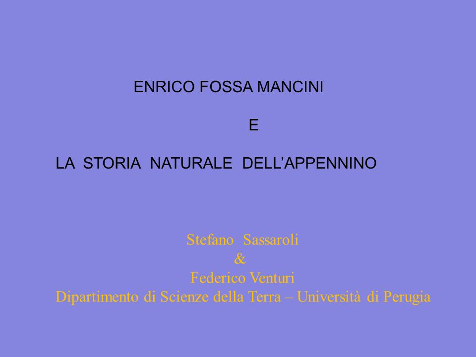ENRICO FOSSA MANCINI E. LA STORIA NATURALE DELL'APPENNINO. Stefano Sassaroli. & Federico Venturi.