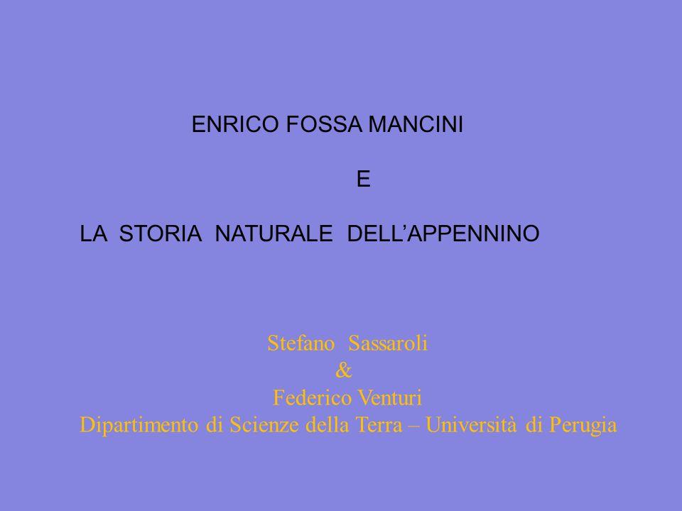 ENRICO FOSSA MANCINIE. LA STORIA NATURALE DELL'APPENNINO. Stefano Sassaroli. & Federico Venturi.