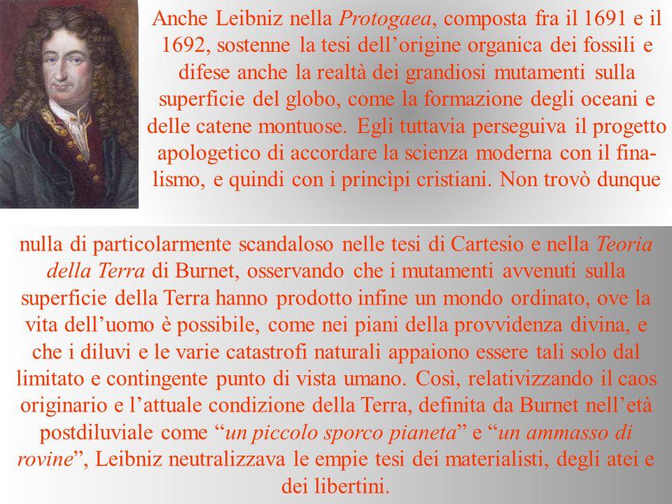 Anche Leibniz nella Protogaea, composta fra il 1691 e il