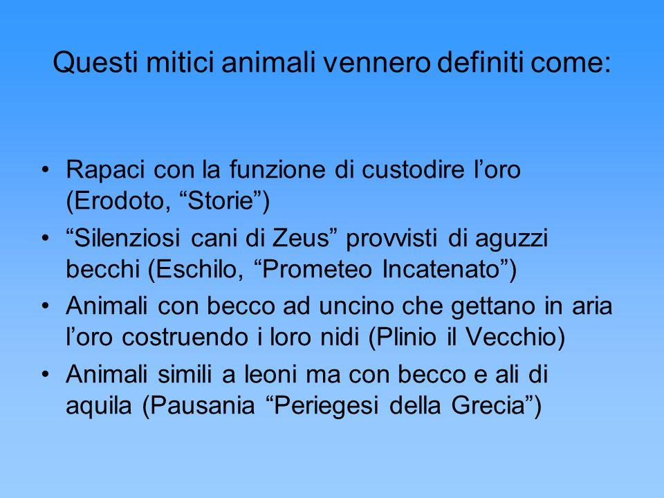 Questi mitici animali vennero definiti come: