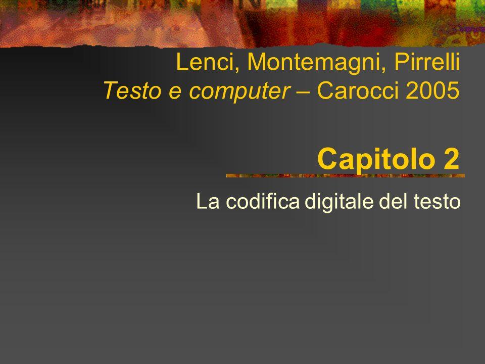 Lenci, Montemagni, Pirrelli Testo e computer – Carocci 2005 Capitolo 2