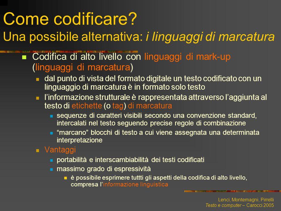 Come codificare Una possibile alternativa: i linguaggi di marcatura