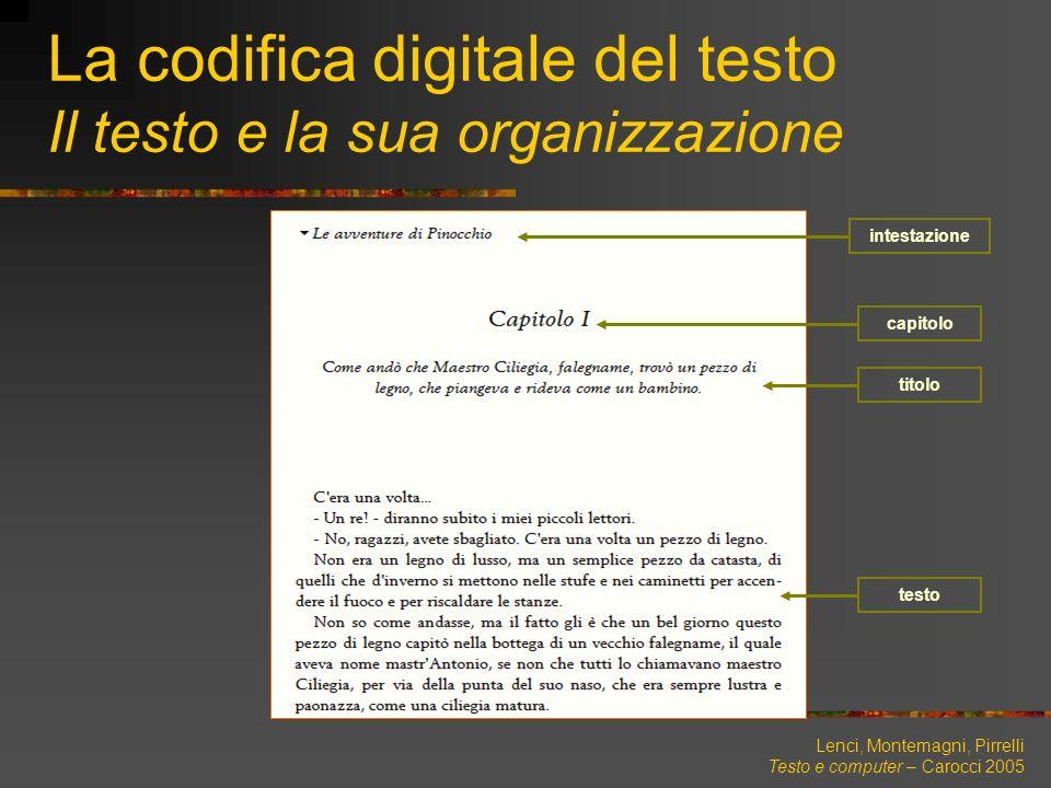 La codifica digitale del testo Il testo e la sua organizzazione