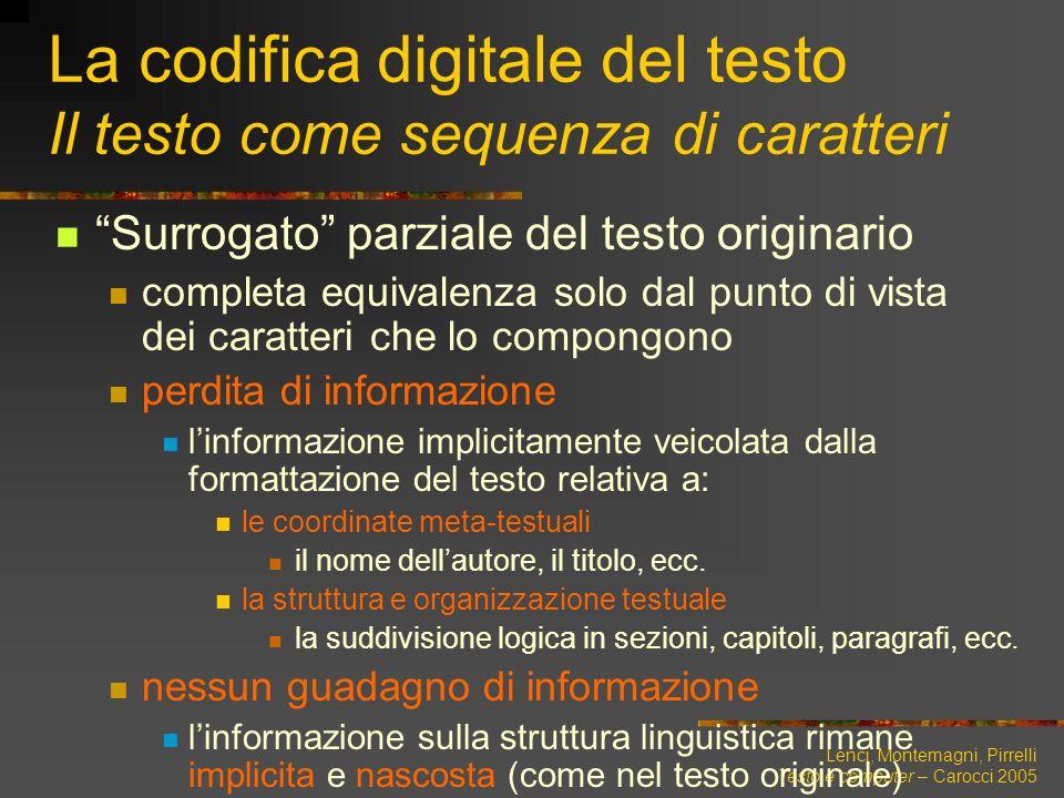 La codifica digitale del testo Il testo come sequenza di caratteri