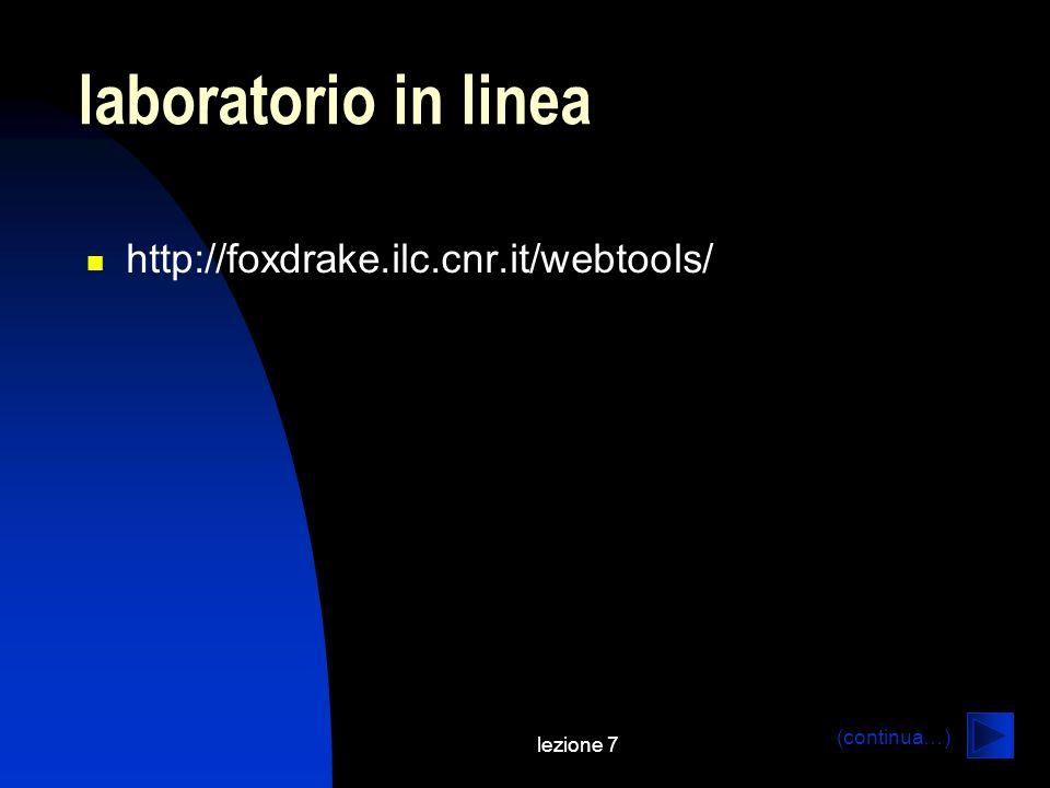 laboratorio in linea http://foxdrake.ilc.cnr.it/webtools/ lezione 7