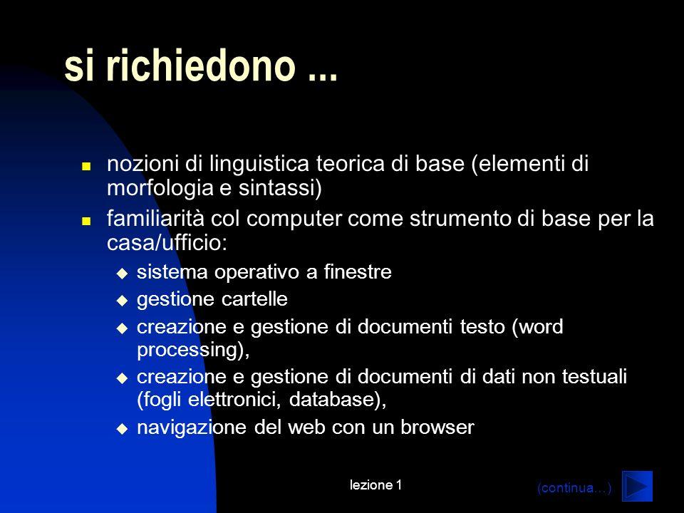 si richiedono ... nozioni di linguistica teorica di base (elementi di morfologia e sintassi)