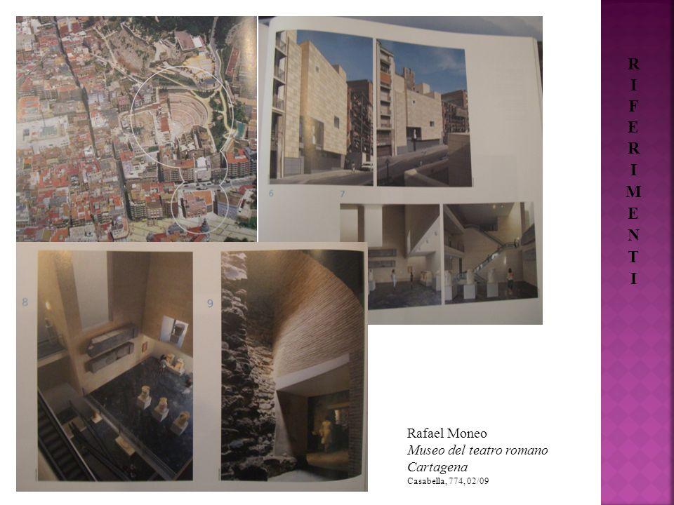 RIFERIMENTI Rafael Moneo Museo del teatro romano Cartagena