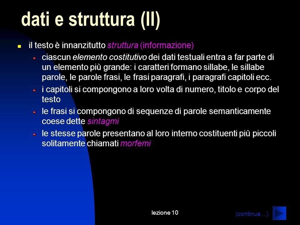 dati e struttura (II) il testo è innanzitutto struttura (informazione)