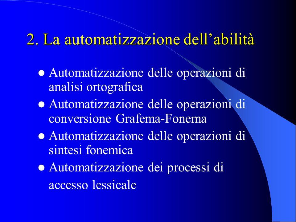 2. La automatizzazione dell'abilità